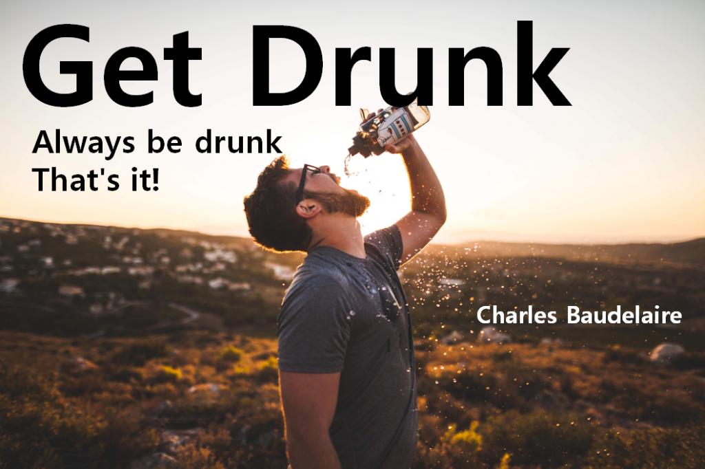 be drunk baudelaire
