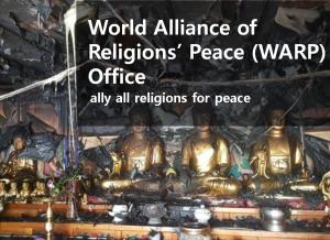 A STEP TOWARDS PEACE World Alliance of Religions : We Are One! World Alliance of Religions' Peace (WARP) Office World Alliance of Religions HWPL