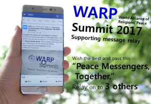 A STEP TOWARDS PEACE 3rd WARP Summit 2017 : Never pass up! WARP Summit 2017 message relay WARP Summit Peace messengers together Peace march IWPG IPYG HWPL DPCW cardsection 3rd WARP Summit 2017
