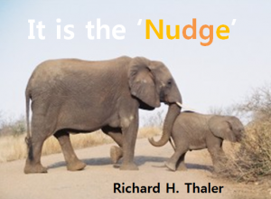 "A STEP TOWARDS PEACE 2017 Nobel economics prize ""Nudge your way!"" Richard  H. Thaler Richard Thaler on 'Nudge' Remove the obstacles Pushing away from assumption make it easy. If you want to get people to do something Cass Sunstein Behavioral Science and Economics 2017 Nobel economics prize"