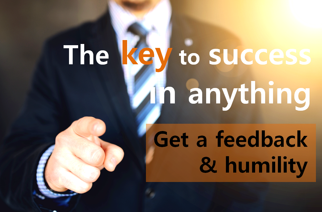 A STEP TOWARDS PEACE The key to success in anything : Feedback Warren Buffett true humility read all day key to success in anything Ithai Stern Humility Honesty Feedback false humility executives