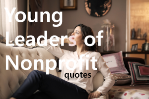 A STEP TOWARDS PEACE Quotes for Young Leaders of Nonprofit Young Leaders of Nonprofit Theodore Roosevelt Sonia Johnson Barack Obama Anne Frank Albert Einstein