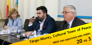 A STEP TOWARDS PEACE Târgu-Mureş, Cultural Town of Peace WeAreOne TogetherForPeace Târgu-Mureş POL PNL MOU Makkai Grigore Local council Legislate Peace Campaign HWPL HighFive DPCW Cultural Town of Peace ANewStart