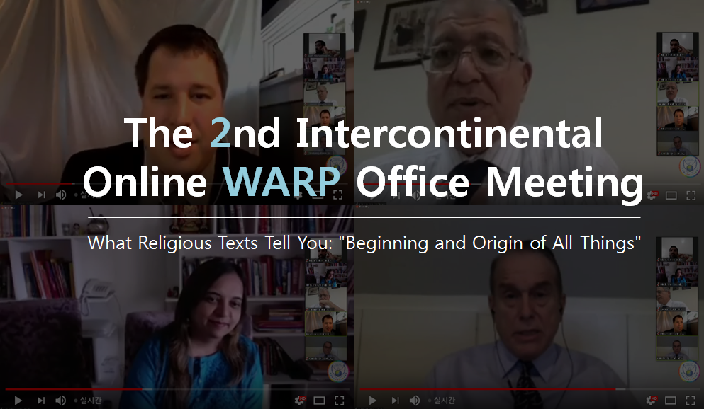 "A STEP TOWARDS PEACE The 5th HWPL Intercontinental Online WARP Office Meeting ""What Religious Texts Tell You"" #1 WARP_Office ReligiousText Manheelee HWPL Intercontinental WARP Office Meeting HWPL Creation"