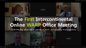 A STEP TOWARDS PEACE The First Intercontinental Online WARP Office Meeting WeWantPeace WARP OFFICE WARP The First Intercontinental Online WARP Office Meeting The 2nd Intercontinental WARP Office Online Meeting Religion HWPL