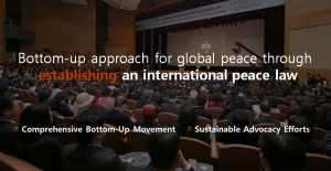 A STEP TOWARDS PEACE 3 Peace Initiative : DPCW Law for Peace United Nations Sustainable Advocacy Efforts religions nationalities Legislate Peace Campaign legal framework Law for Peace international peace law HWPL ethnicities DPCW Law for Peace DPCW Comprehensive Bottom-Up Movement bottom-up approach
