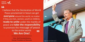 A STEP TOWARDS PEACE Emil Constantinescu 2018 Peace Lecture UN Charter Right to Peace Peace Quotes ISACCL HWPL Emil Constantinescu biography Emil Constantinescu 2018 Peace Quotes Emil Constantinescu 2018 Peace Lecture Emil Constantinescu 2018 DPCW Chairman Man Hee Lee biography 918WARP 2018 HWPL World Peace Summit