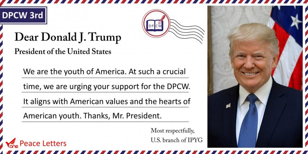 A STEP TOWARDS PEACE Peace Letters to President Donald J. Trump What is HWPL Trump Peace Letters to President Donald J. Trump Peace Letters to President Peace Letter manheelee world peace tour Manheelee man hee lee hwpl IPYG peace letter campaign IPYG DPCW Donald Trump