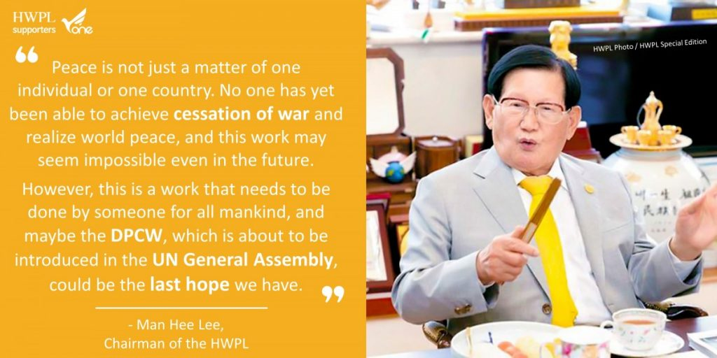 A STEP TOWARDS PEACE The Chairman Man Hee Lee Quotes #11 What is HWPL UN General Assembly PeaceLetter Manheelee Man Hee Lee Quotes HWPL Peace Letter DPCW