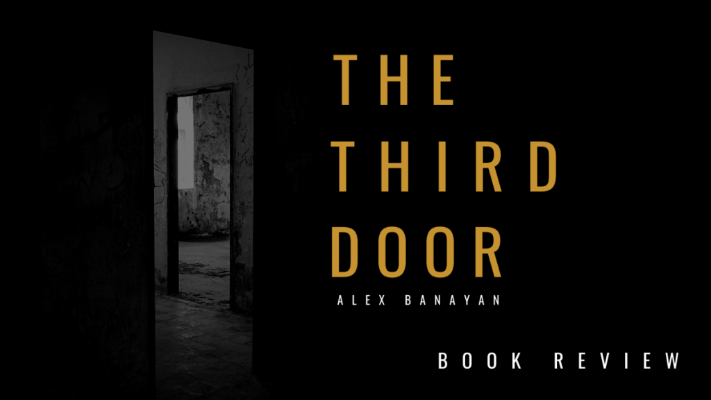 A STEP TOWARDS PEACE Book Review l The Third Door by Alex Banayan The Third Door Elliott Bisnow Book Review Alex Banayan